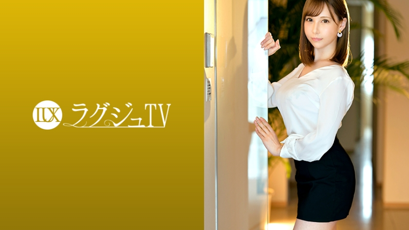 259LUXU-1275 Luxu TV 1255 A beautiful marriage hunting consultant, who says that the compatibility of men and